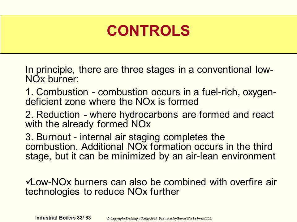 CONTROLS In principle, there are three stages in a conventional low-NOx burner: