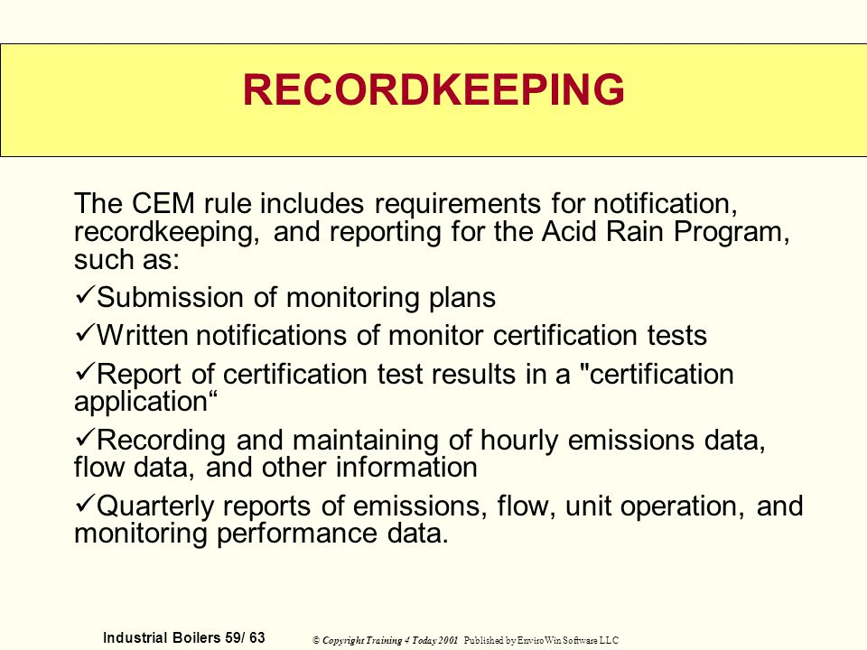 RECORDKEEPING The CEM rule includes requirements for notification, recordkeeping, and reporting for the Acid Rain Program, such as: