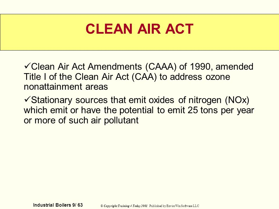CLEAN AIR ACT Clean Air Act Amendments (CAAA) of 1990, amended Title I of the Clean Air Act (CAA) to address ozone nonattainment areas.