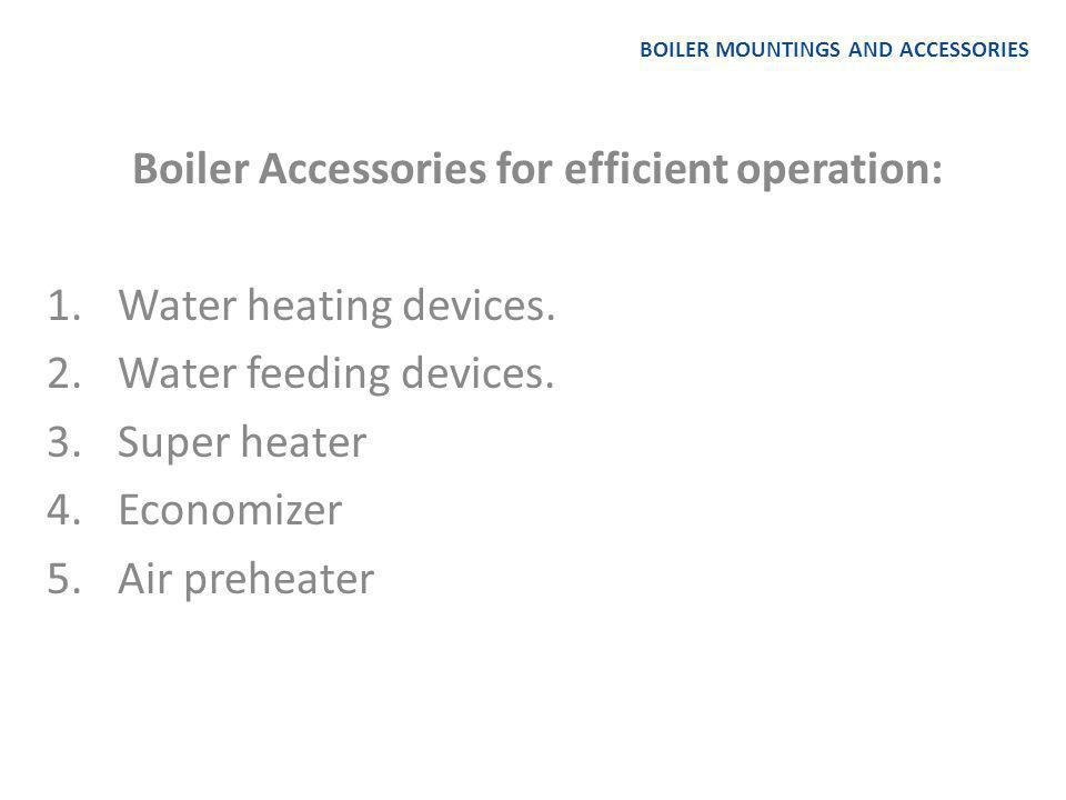 BOILER MOUNTINGS AND ACCESSORIES