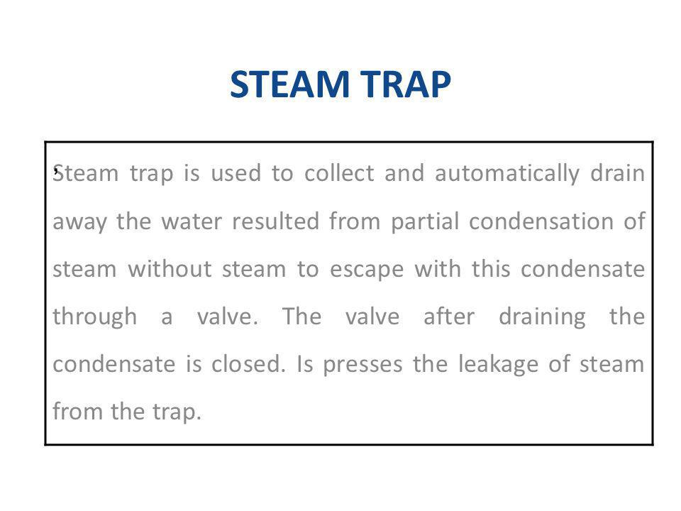 STEAM TRAP ,