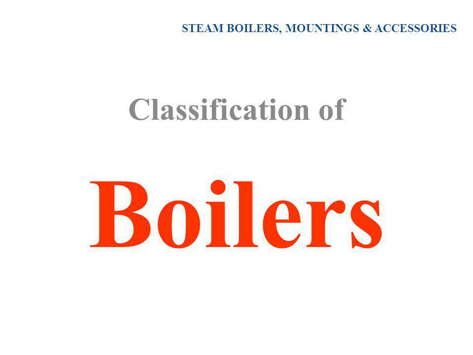 STEAM BOILERS, MOUNTINGS & ACCESSORIES