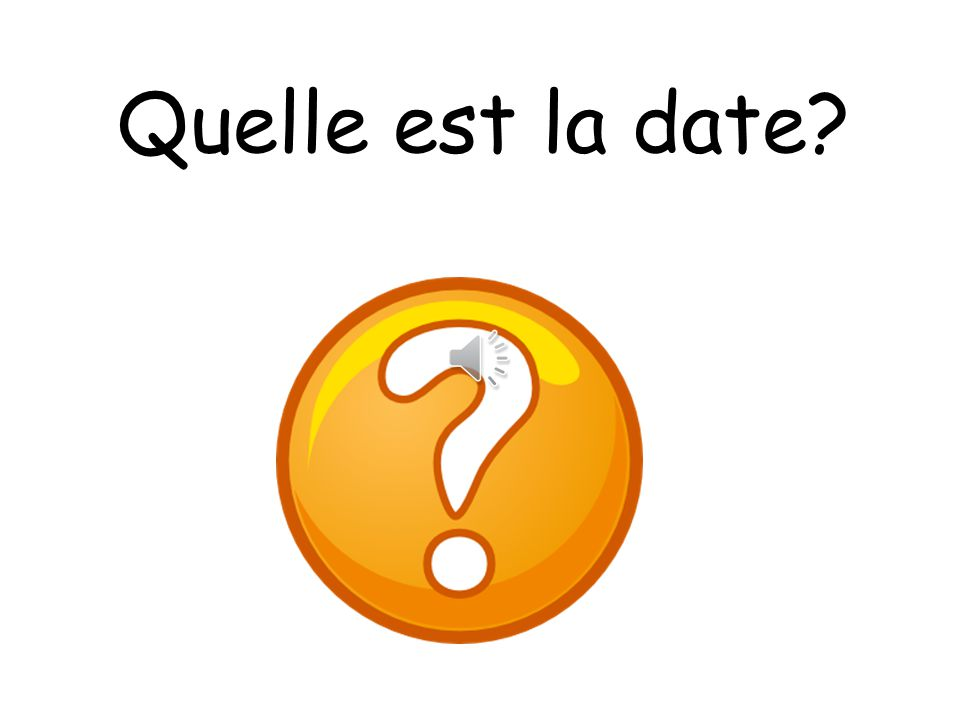 Quelle est la date What colour is it