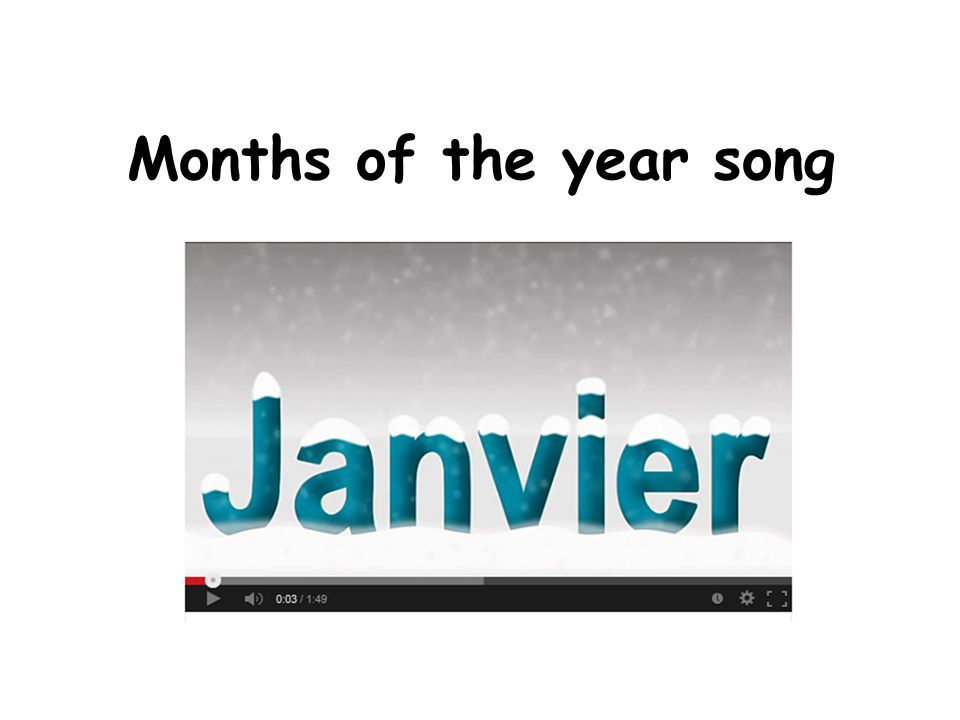 Months of the year song Links to a song for months of the year.