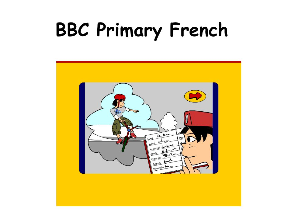 BBC Primary French http://www.bbc.co.uk/schools/primaryfrench/today/cartoon_flash.shtml