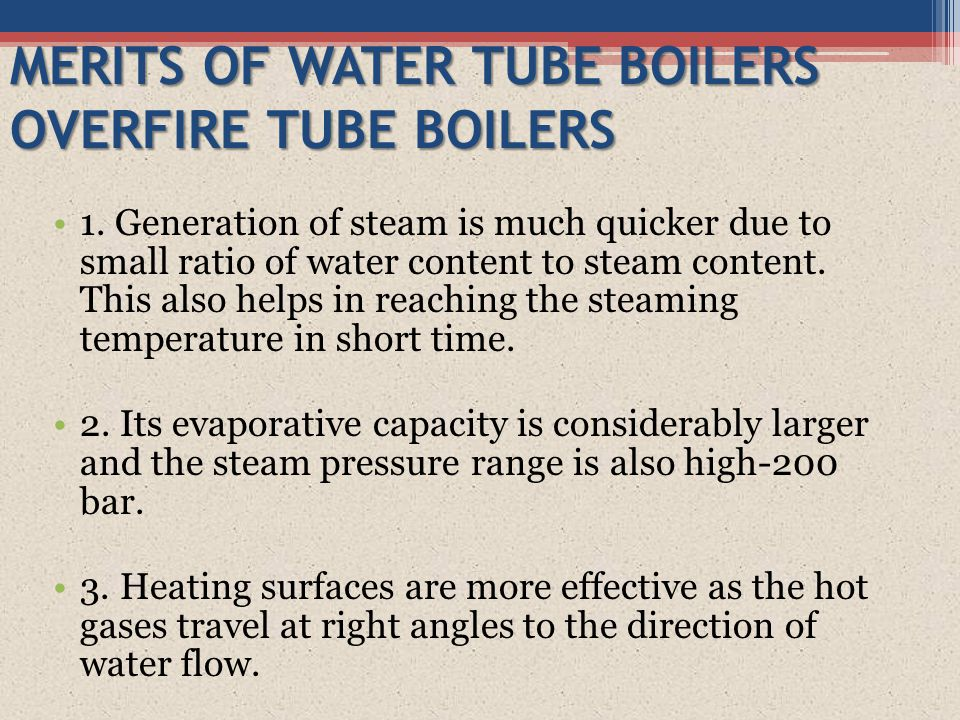 MERITS OF WATER TUBE BOILERS OVERFIRE TUBE BOILERS