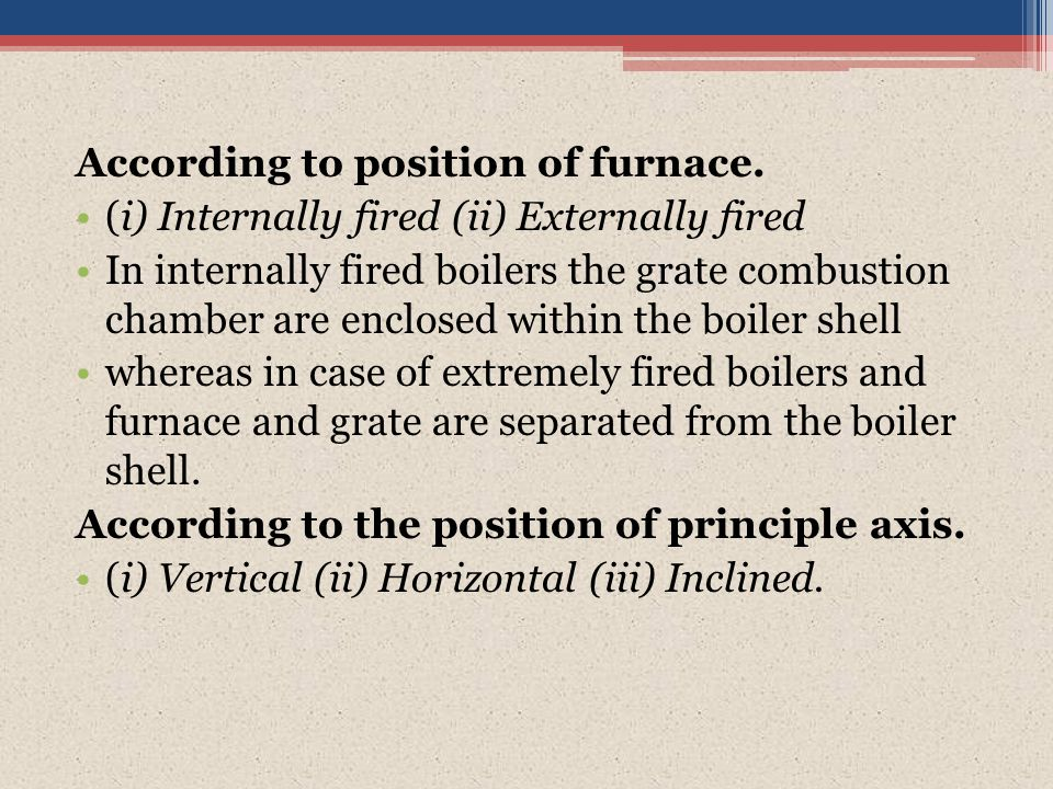 According to position of furnace.