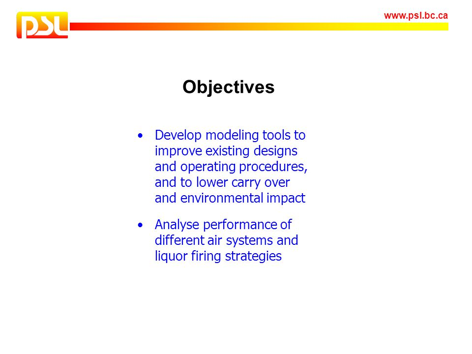 Objectives Develop modeling tools to improve existing designs and operating procedures, and to lower carry over and environmental impact.