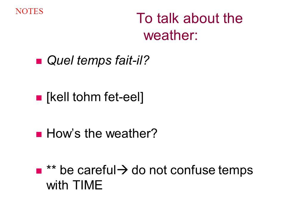 To talk about the weather: