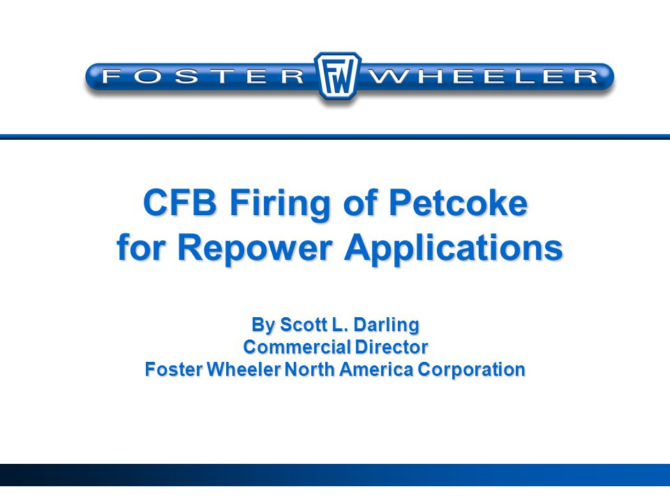 CFB Firing of Petcoke for Repower Applications By Scott L