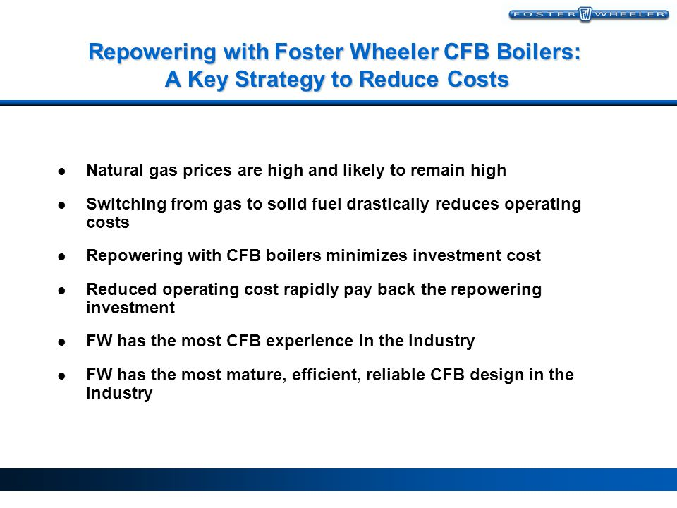 Repowering with Foster Wheeler CFB Boilers: A Key Strategy to Reduce Costs