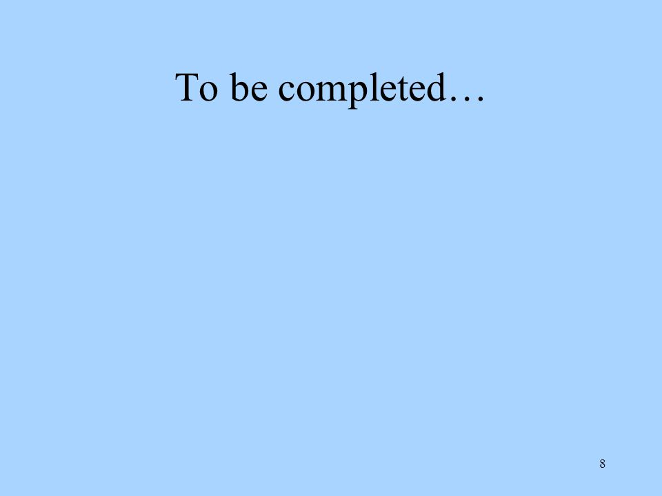 To be completed…