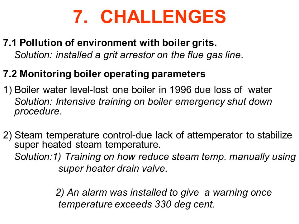CHALLENGES 7.1 Pollution of environment with boiler grits.