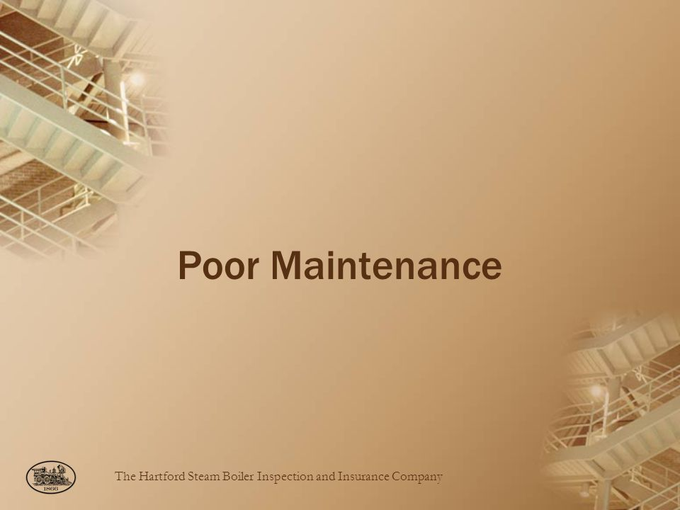 Poor Maintenance Now, let's take a look at some of the poor maintenance practices we see that can lead to boiler failure.