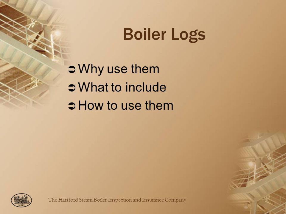 Boiler Logs Why use them What to include How to use them