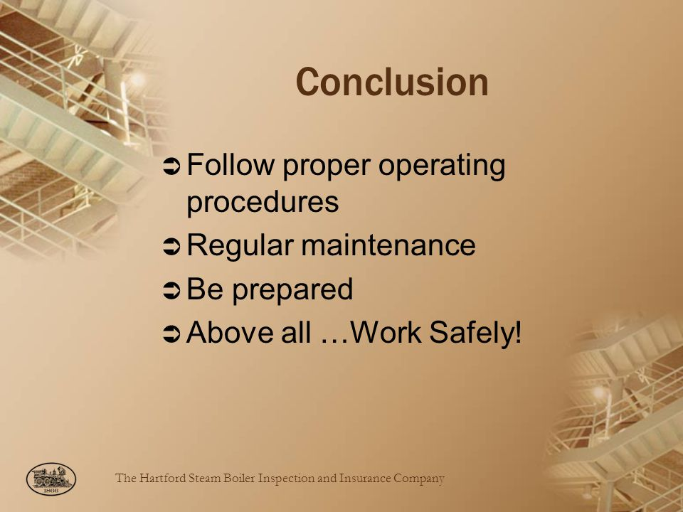 Conclusion Follow proper operating procedures Regular maintenance