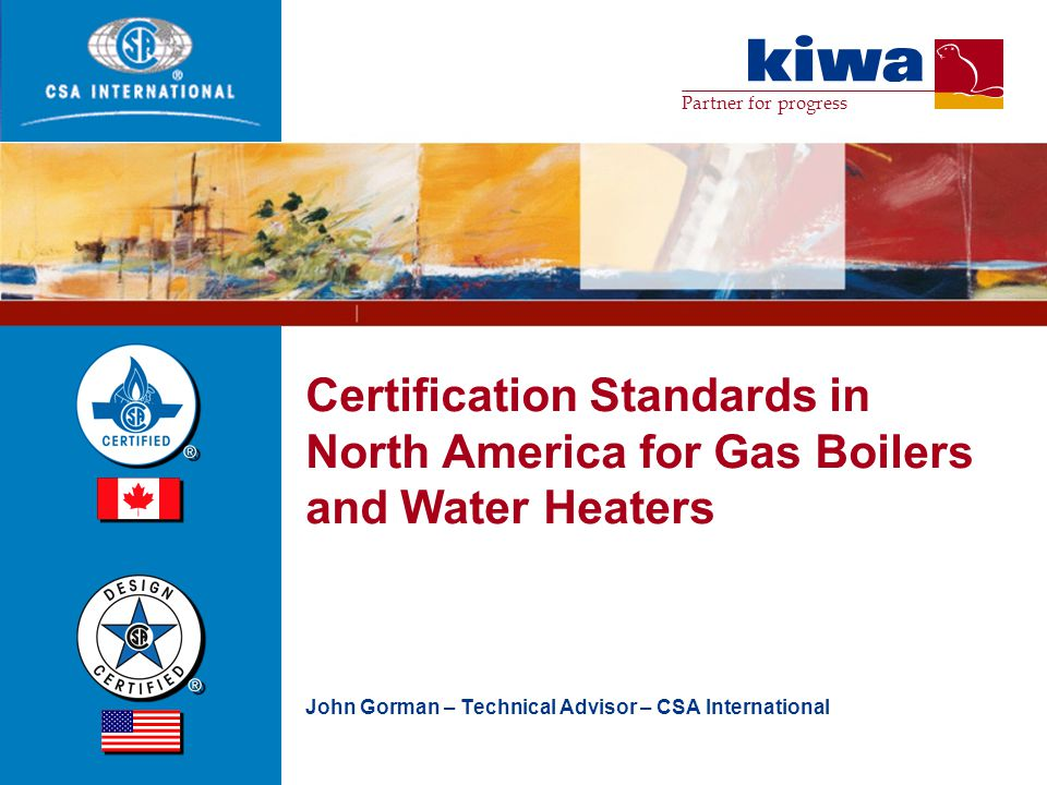 © Kiwa N.V. Nieuwegein, 1/4/17. Certification Standards in North America for Gas Boilers and Water Heaters.