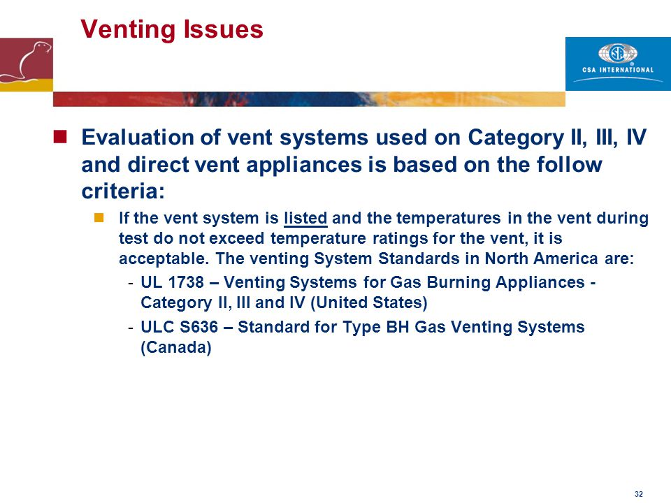 Venting Issues Evaluation of vent systems used on Category II, III, IV and direct vent appliances is based on the follow criteria: