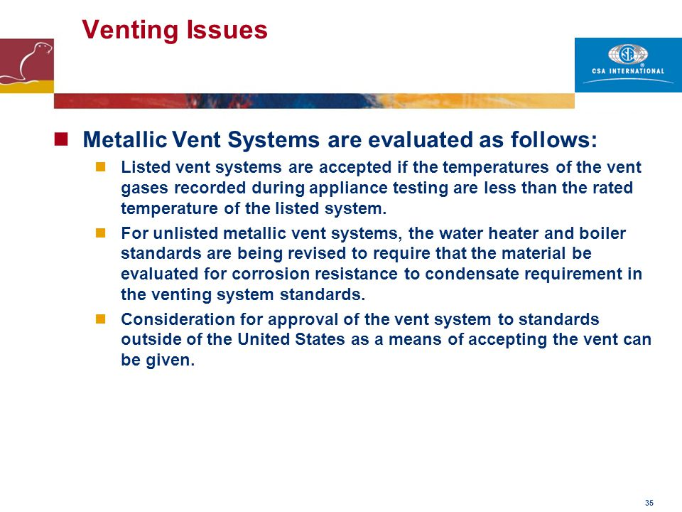 Venting Issues Metallic Vent Systems are evaluated as follows: