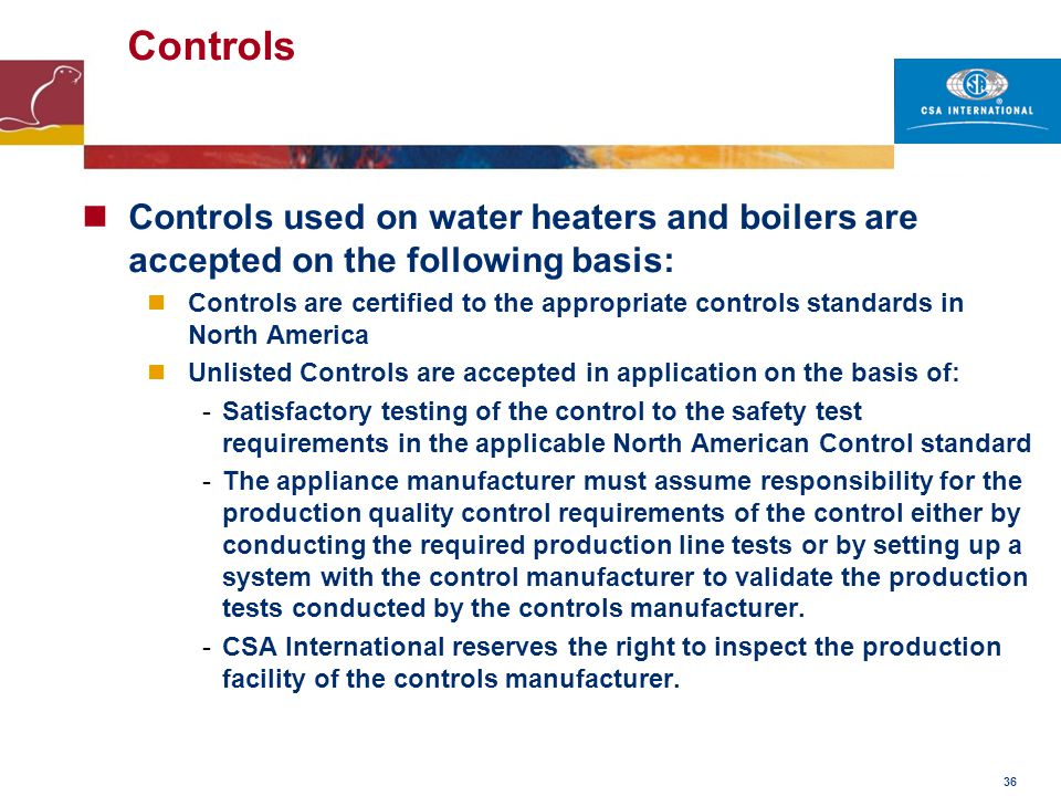 Controls Controls used on water heaters and boilers are accepted on the following basis: