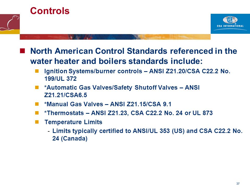 Controls North American Control Standards referenced in the water heater and boilers standards include: