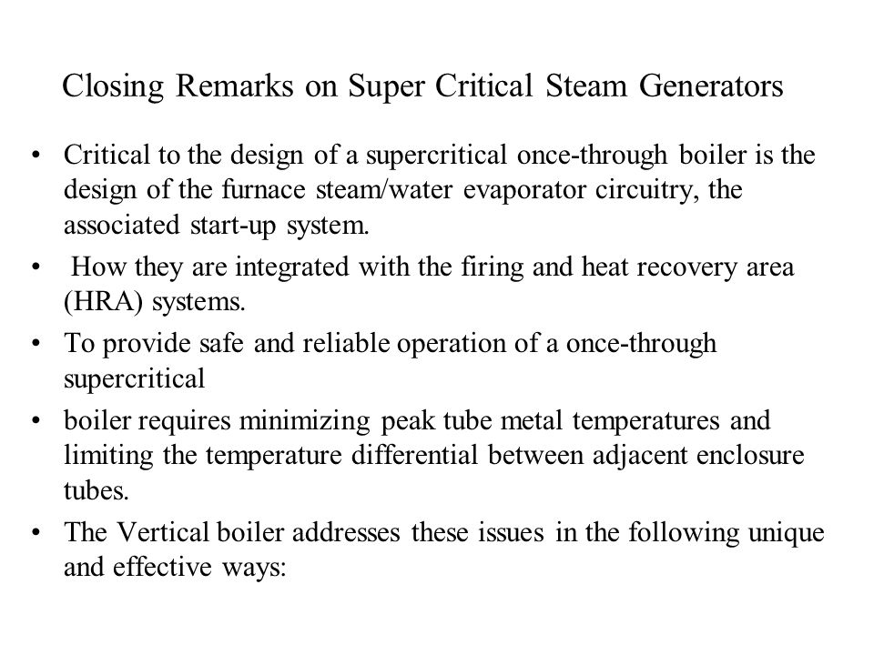 Closing Remarks on Super Critical Steam Generators