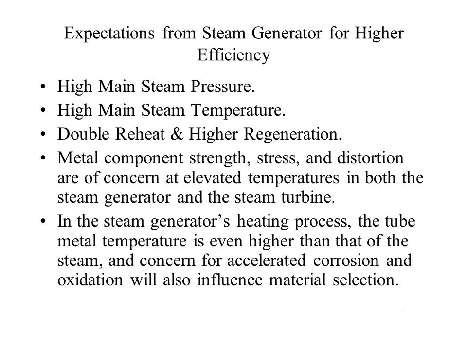 Expectations from Steam Generator for Higher Efficiency