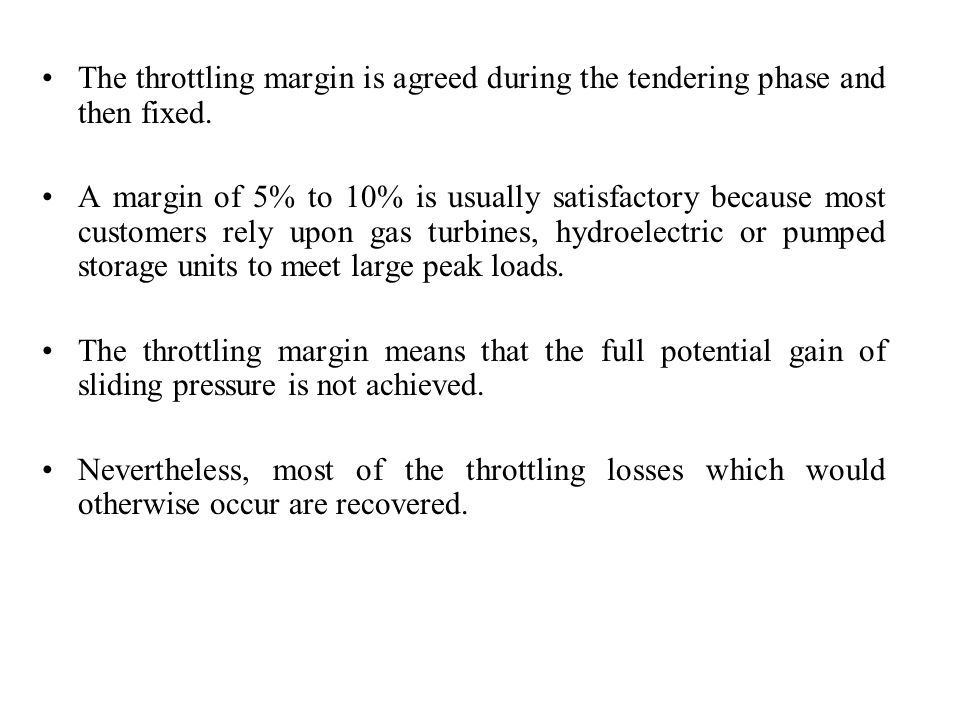 The throttling margin is agreed during the tendering phase and then fixed.