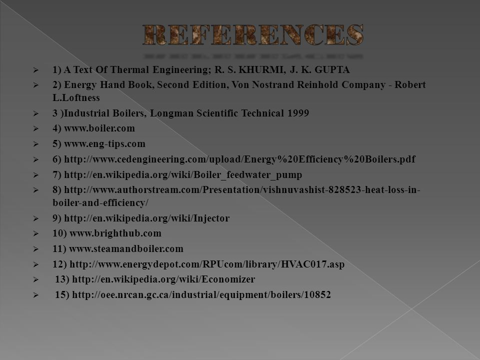 REFERENCES 1) A Text Of Thermal Engineering; R. S. KHURMI, J. K. GUPTA