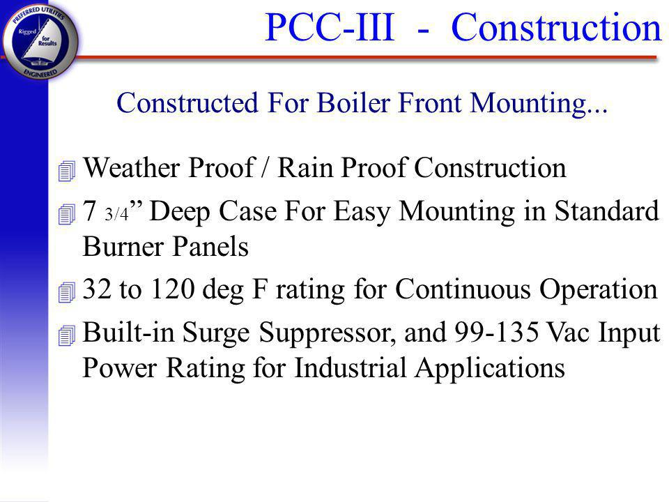 Constructed For Boiler Front Mounting...