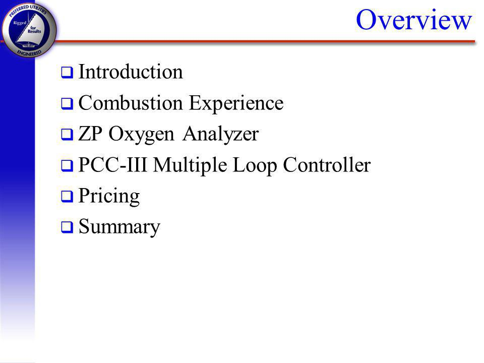 Overview Introduction Combustion Experience ZP Oxygen Analyzer