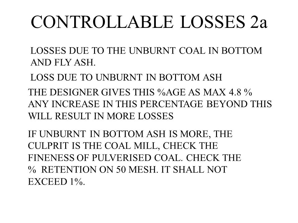 CONTROLLABLE LOSSES 2a LOSSES DUE TO THE UNBURNT COAL IN BOTTOM AND FLY ASH. LOSS DUE TO UNBURNT IN BOTTOM ASH.