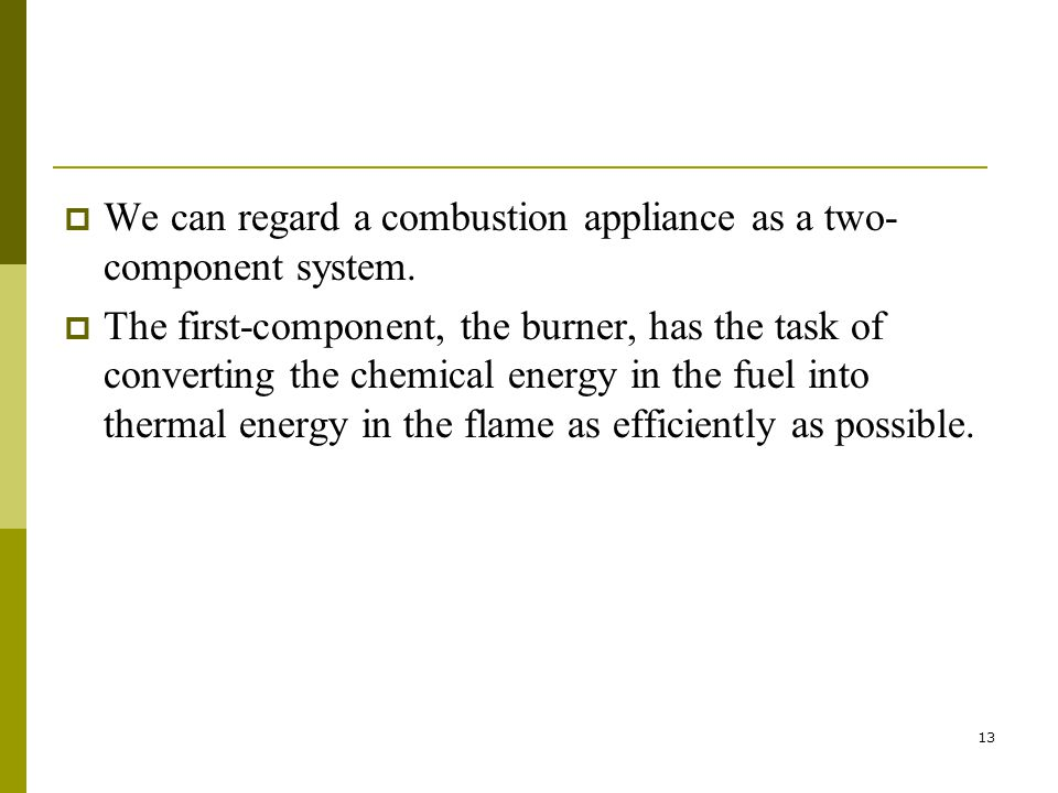 We can regard a combustion appliance as a two-component system.