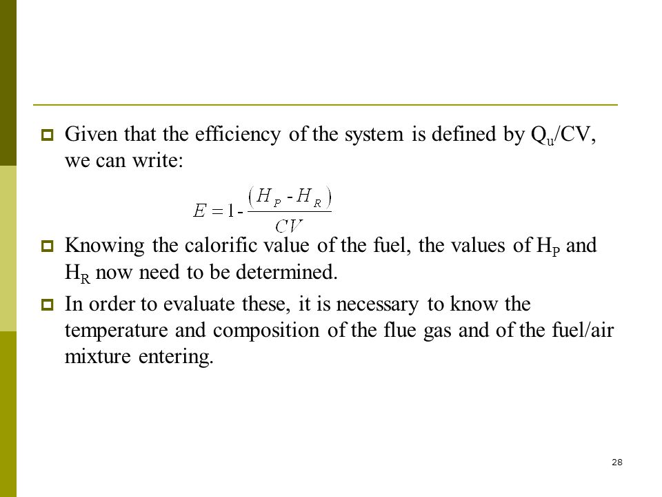 Given that the efficiency of the system is defined by Qu/CV, we can write: