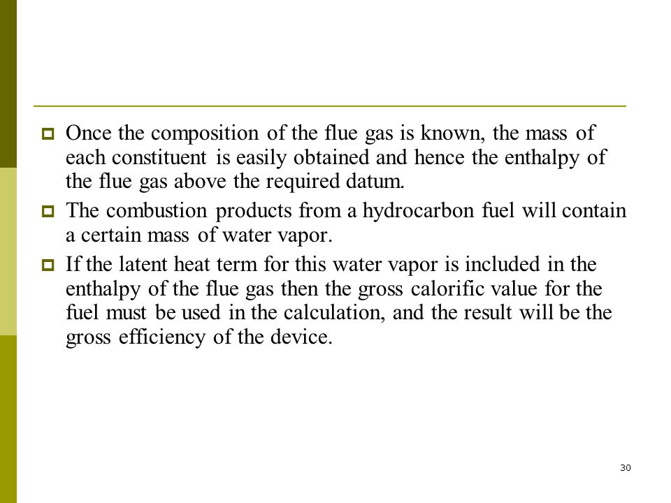 Once the composition of the flue gas is known, the mass of each constituent is easily obtained and hence the enthalpy of the flue gas above the required datum.