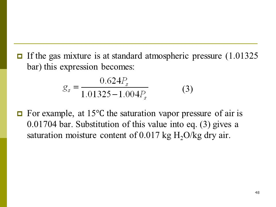 If the gas mixture is at standard atmospheric pressure (1