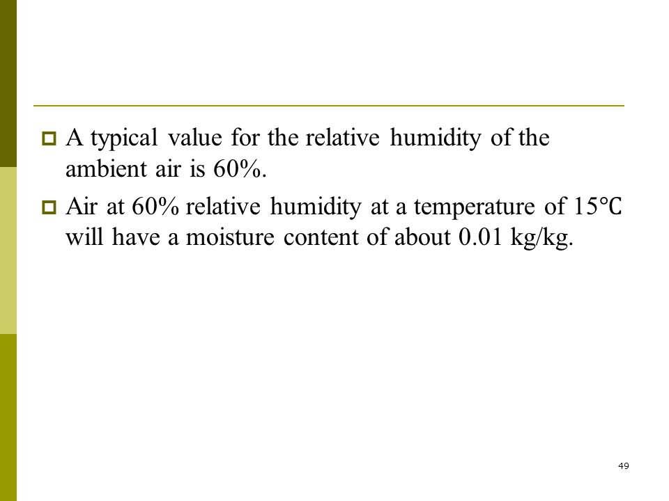 A typical value for the relative humidity of the ambient air is 60%.