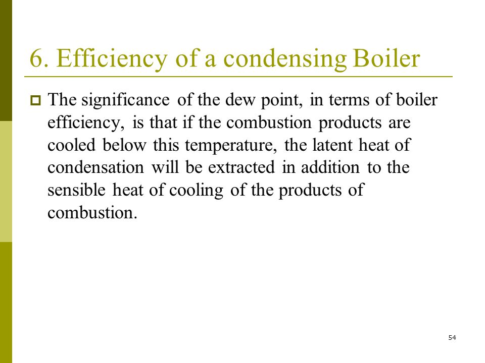6. Efficiency of a condensing Boiler