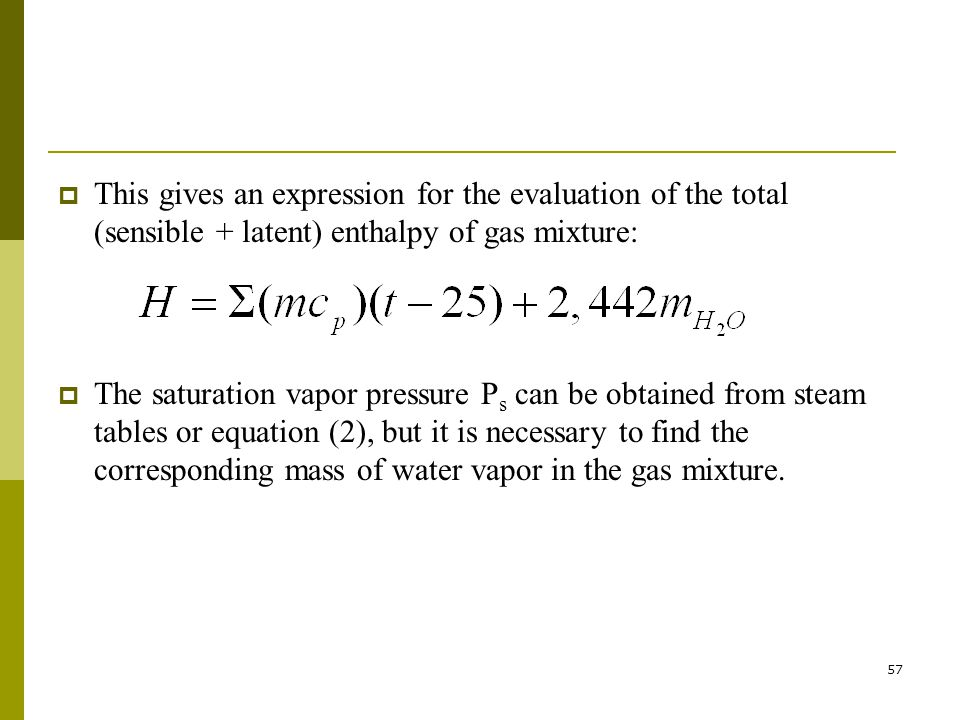 This gives an expression for the evaluation of the total (sensible + latent) enthalpy of gas mixture: