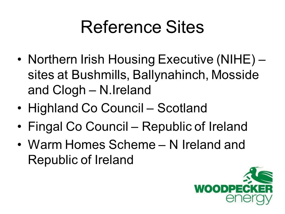 Reference Sites Northern Irish Housing Executive (NIHE) – sites at Bushmills, Ballynahinch, Mosside and Clogh – N.Ireland.