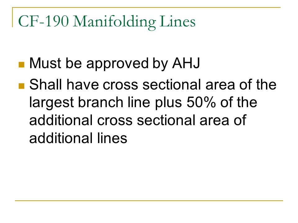 CF-190 Manifolding Lines Must be approved by AHJ