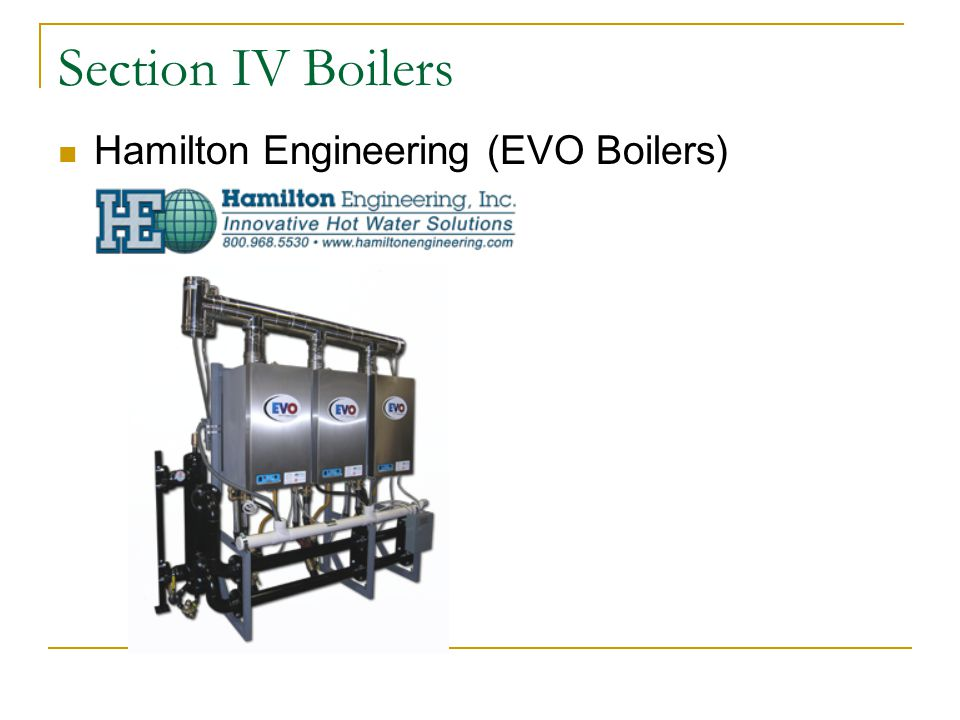 Section IV Boilers Hamilton Engineering (EVO Boilers)