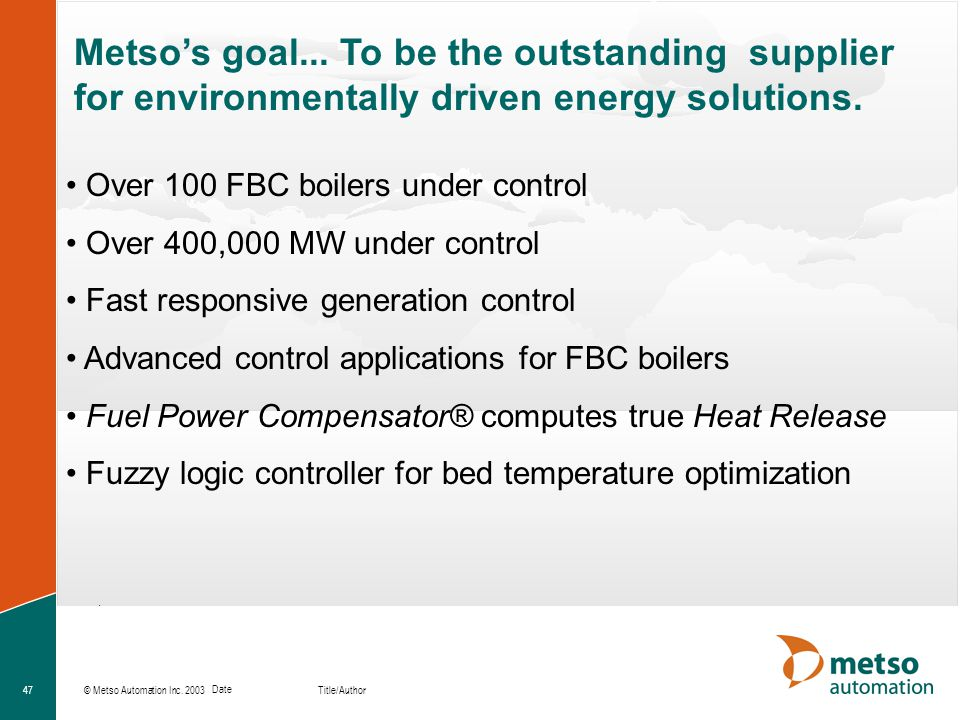 Metso's goal... To be the outstanding supplier for environmentally driven energy solutions.