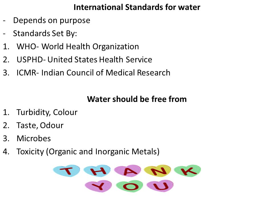 International Standards for water Water should be free from