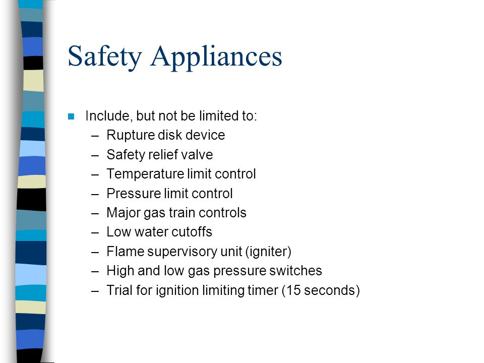 Safety Appliances Include, but not be limited to: Rupture disk device