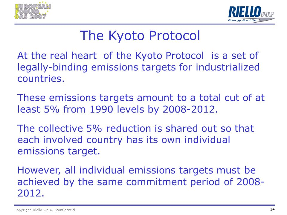 The Kyoto Protocol At the real heart of the Kyoto Protocol is a set of legally-binding emissions targets for industrialized countries.