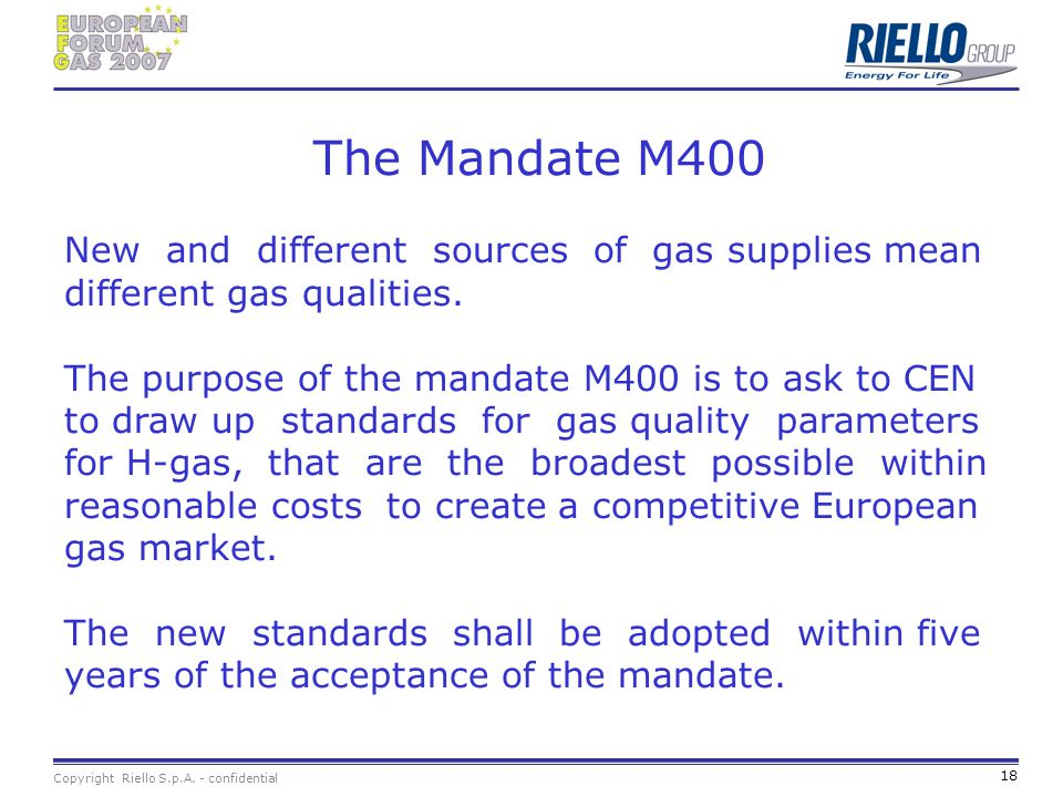 The Mandate M400 New and different sources of gas supplies mean different gas qualities.