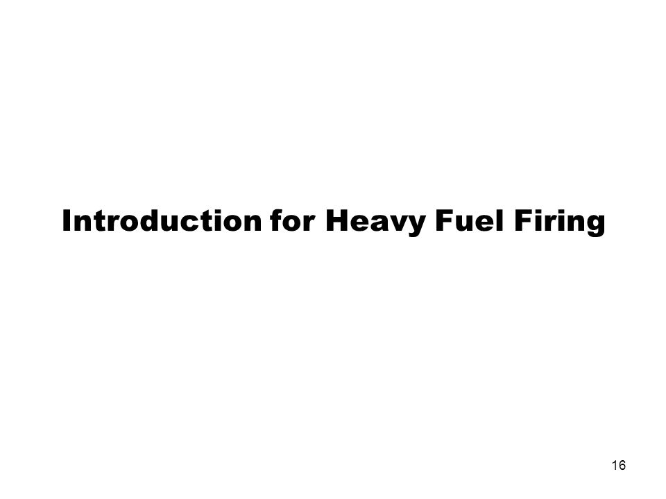 Introduction for Heavy Fuel Firing