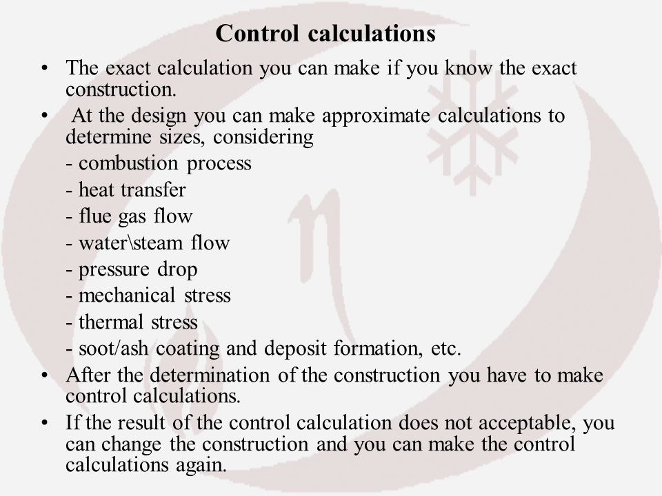Control calculations The exact calculation you can make if you know the exact construction.