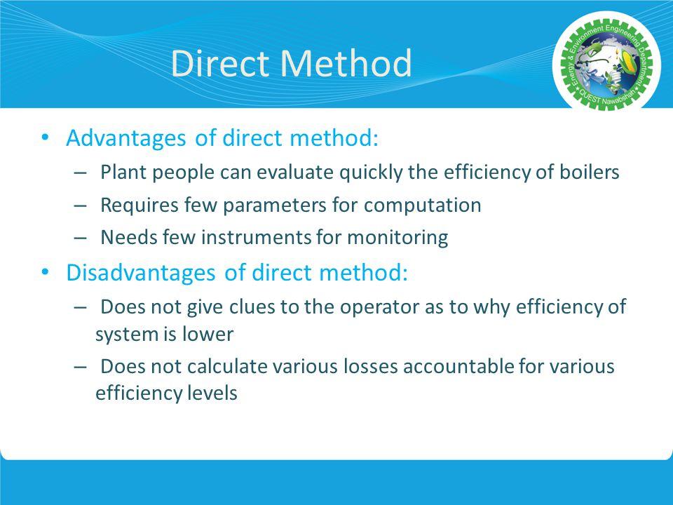 Direct Method Advantages of direct method: